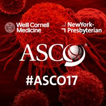 Weill Cornell and NewYork-Presbyterian experts at ASCO17